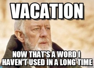 Yes, I used my vacation as an excuse to use a star wars meme. <3 I may have a problem.